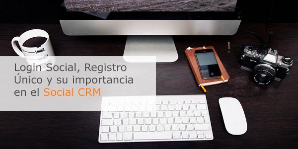 Login Social, registro único y su importancia en el Social CRM