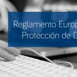 Novedades Reglamento Europeo de Protección de Datos