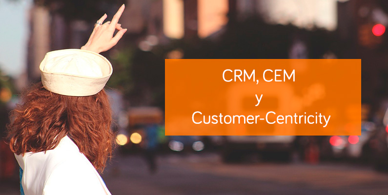 CRM, CEM y Customer-Centricity