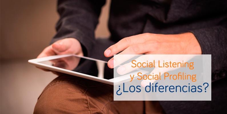 ¿Sabes qué es Social Profiling? ¿Y el Social Listening?