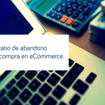 Estrategia para evitar el abandono del carrito de la compra en eCommerce