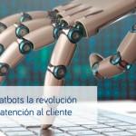 Los Chatbots la revolución de la atención al cliente