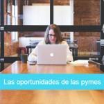 La oportunidad de las pymes