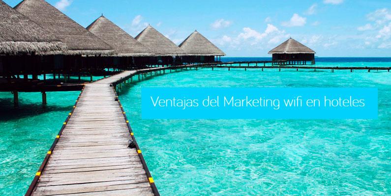 Ventajas del Marketing WiFi en hoteles