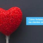 Cómo fortalecer la relación con los clientes de forma inteligente