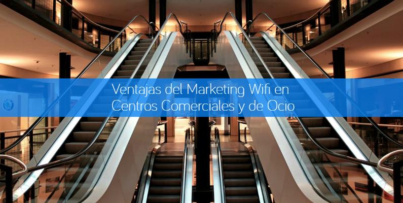 Ventajas del Marketing WiFi en Centros Comerciales