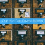 ¿Qué es el Data Driven Marketing?