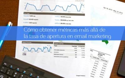 Cómo obtener métricas más allá de la tasa de apertura en email marketing