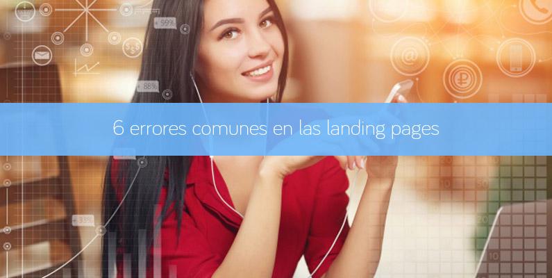 6 errores comunes en las landing pages