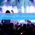 Ventajas del Marketing WiFi para el sector Eventos
