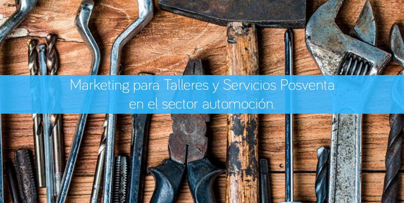 Marketing para Talleres y Servicios posventa en el sector automoción.