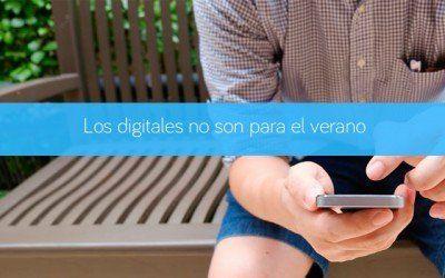 Los digitales no son para el verano