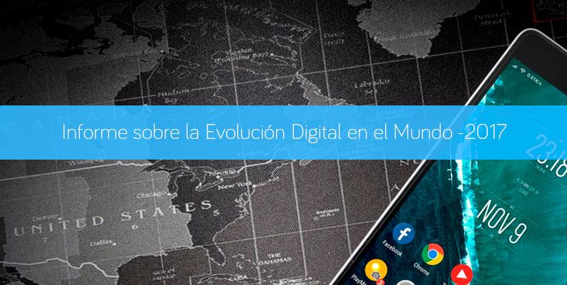 Informe sobre la Evolución Digital en el Mundo -2017