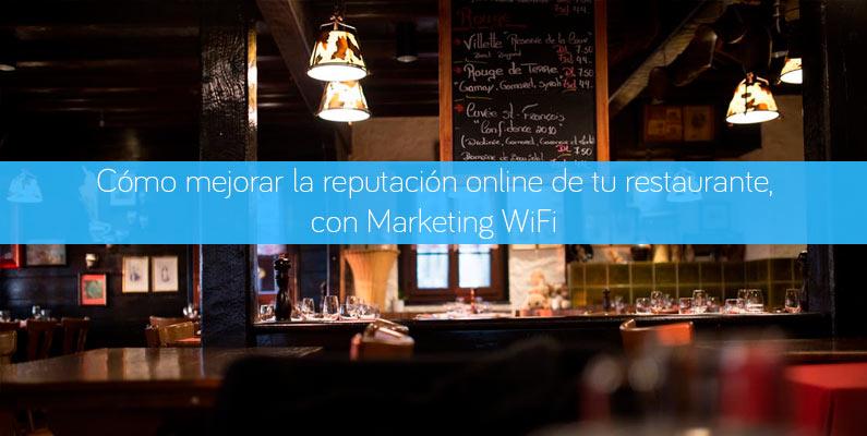 Cómo mejorar la reputación online de tu restaurante con Marketing WiFi