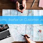 Qué es y cómo diseñar un Customer Journey Map
