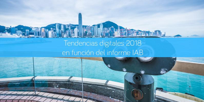 Tendencias digitales 2018 en función del informe IAB