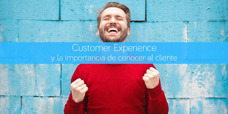 Customer Experience y la importancia de conocer al cliente