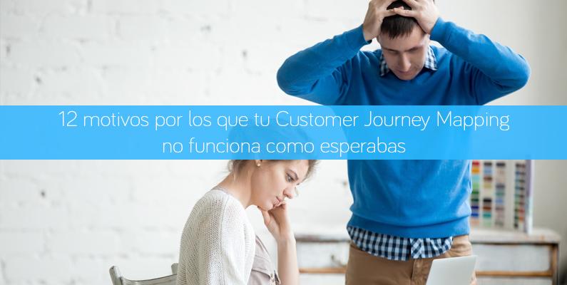 12 motivos por los que tu Customer Journey Mapping no funciona como esperabas