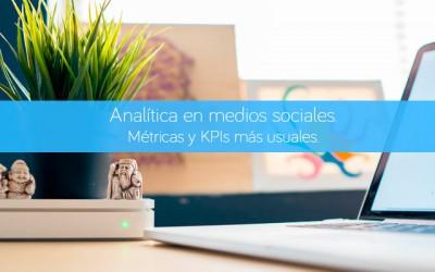 Analítica en medios sociales. Métricas y KPIs más usuales.