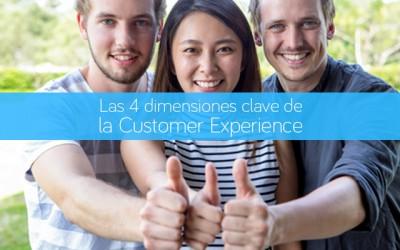 Las 4 dimensiones clave de la Customer Experience