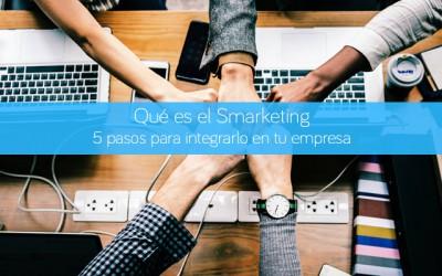 Qué es el Smarketing. 5 pasos para integrarlo en tu empresa