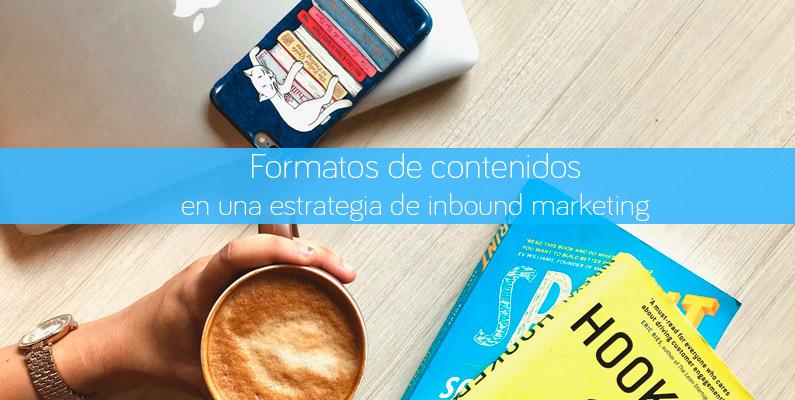 Formatos de contenidos en una estrategia de inbound marketing