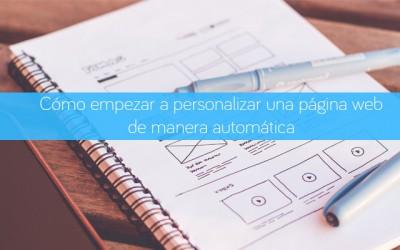 Cómo empezar a personalizar una página web de manera automática