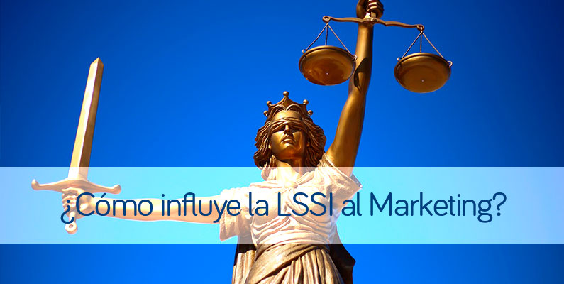 ¿Cómo influye la LSSI al Marketing?