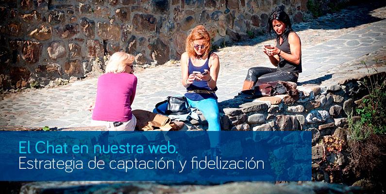 El CHAT en nuestra web como estrategia de captación y fidelización
