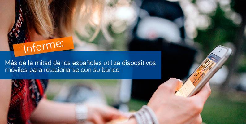 Más de la mitad de los españoles utiliza dispositivos móviles para relacionarse con su banco