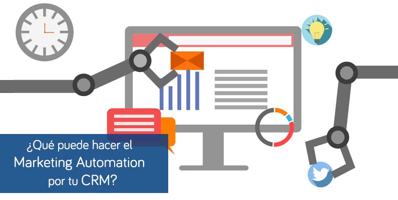 ¿Qué puede hacer el Marketing Automation por tu CRM?