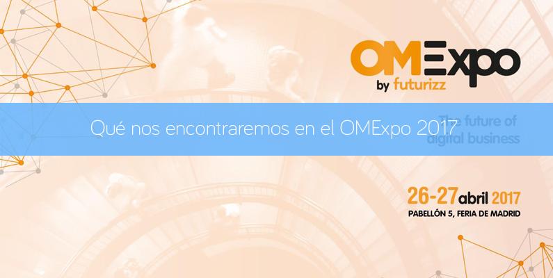 Qué nos encontraremos en OMExpo 2017