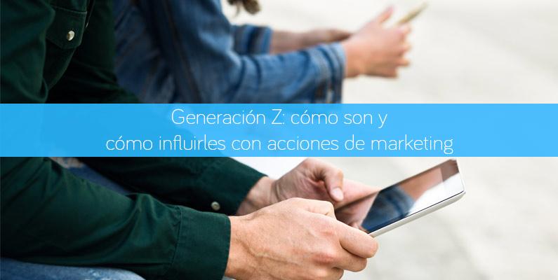 Generación Z. como son y como influirles