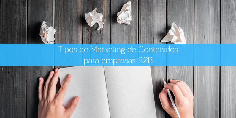 Tipos de marketing de contenidos para empresas B2B