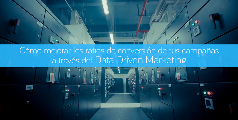Conversión con Data Driven Marketing