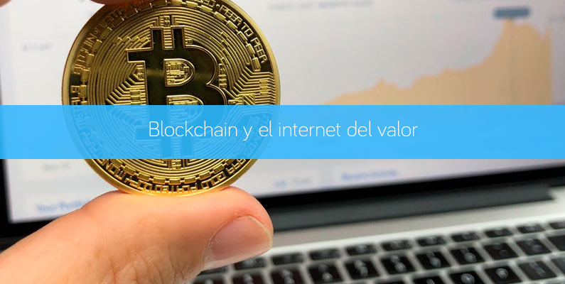Blockchain y el internet del valor