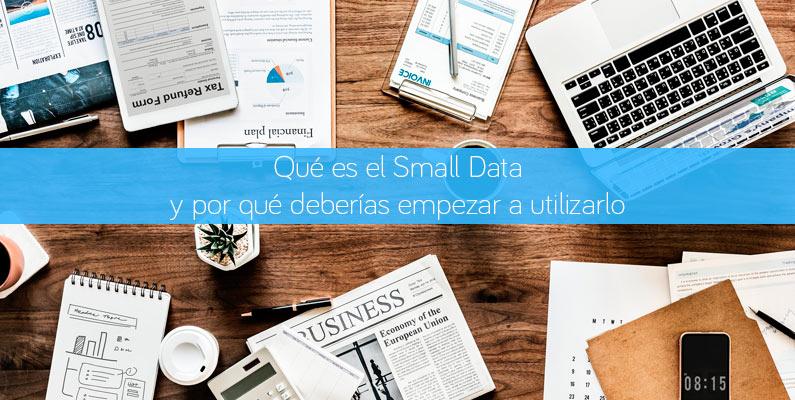 Qué es el Small Data y por qué deberías empezar a utilizarlo