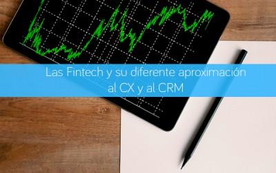 Las Fintech y su diferente aproximación al CX y al CRM