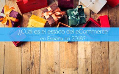 ¿Cuál es el estado del eCommerce en España en 2018?