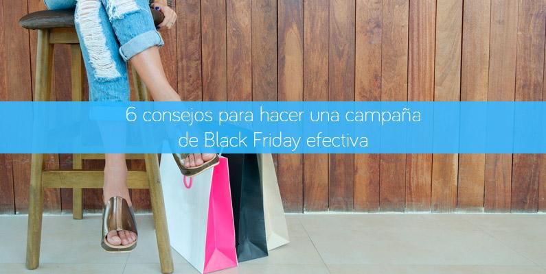6 consejos para hacer una campaña de Black Friday efectiva