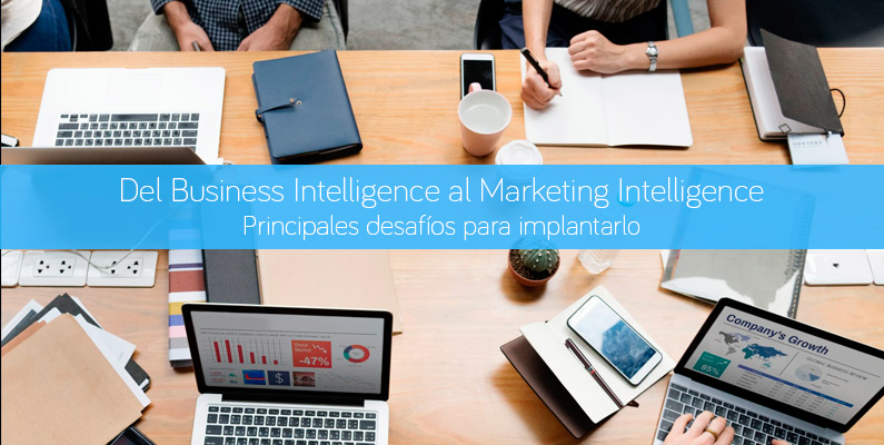 Del Business Intelligence al Marketing Intelligence. Principales desafíos para implantarlo