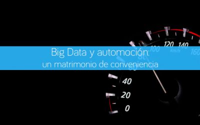 Big Data y automoción: un matrimonio de conveniencia.