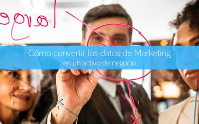Cómo convertir los datos de Marketing en un activo de negocio
