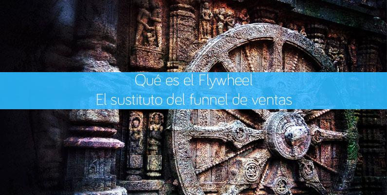 Qué es el Flywheel. ¿El sustituto del funnel de ventas?