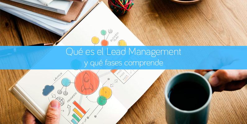 Qué es el Lead Management y qué fases comprende
