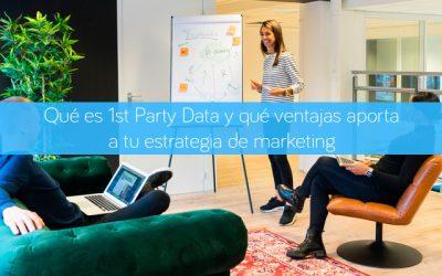 Qué es 1st Party Data y qué ventajas aporta a tu estrategia de marketing