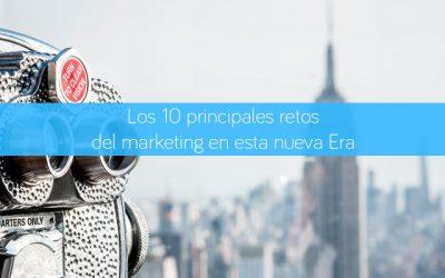Los 10 principales retos del marketing en esta nueva Era