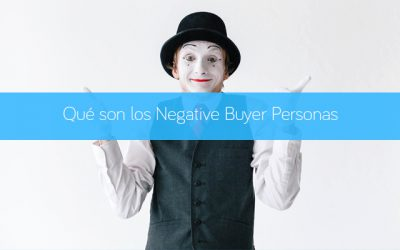 Qué son los Negative Buyer Personas